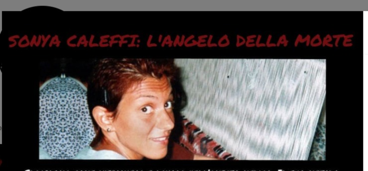 Caso Caleffi: l'infermiera serial killer